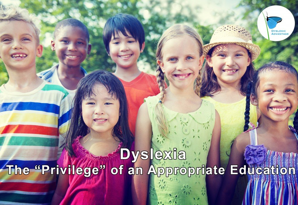 Dyslexia the Privilege of an Appropriate Education