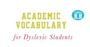 academic-vocabulary-dyslexia