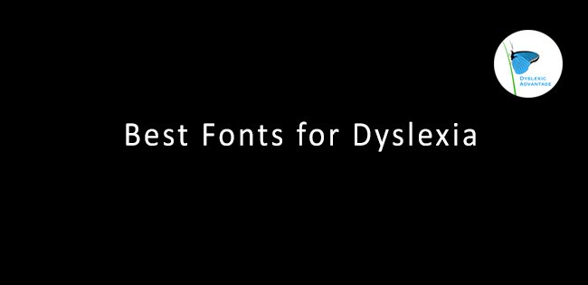 The Best Fonts for Dyslexia