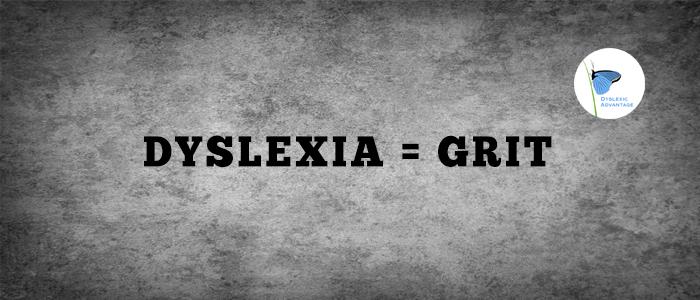 Dyslexia = Grit