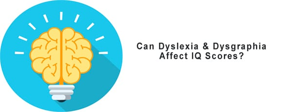 Could Dyslexia and Dysgraphia Affect IQ Scores? [Premium]