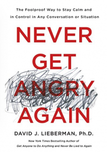 Never Get Angry Again, by Dr. David Lieberman