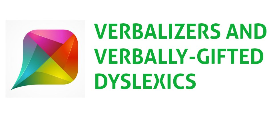 [PREMIUM] Verbalizers and Verbally-Gifted Dyslexics