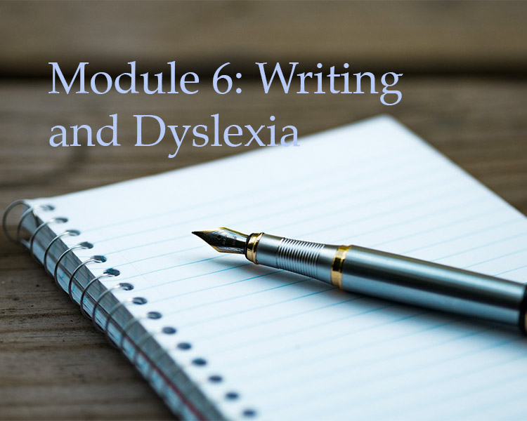 Module 6: Writing and Dyslexia