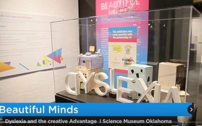 Dyslexia and The Creative Advantage Now at  SCIENCE MUSEUM OKLAHOMA