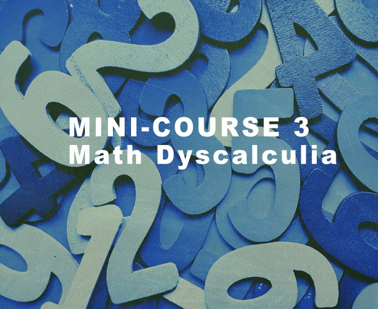 Minicourse 3: Math and Dyscalculia