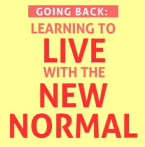 Going Back: Learning To Live With The New Normal
