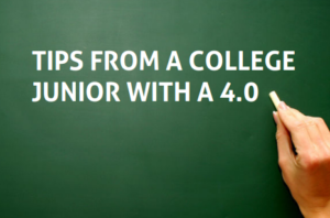 Tips From Hannah: College Junior with a 4.0 [Premium]